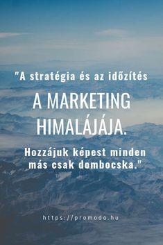 Online marketing - a stratégia és az időzítés a marketing Himalájája. Hozzájuk képest minden más csak dombocska. Minden, Online Marketing, Beach, Water, Outdoor, Water Water, Outdoors, Seaside, Outdoor Games