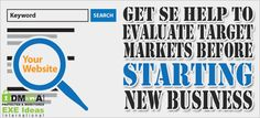 Get SE Help To Evaluate Target Markets Before Starting New Business: Do You Want To Spread Out Your New Business Free Of Cost Then You Should Use Search Engine That Will Help You To Evaluate Target Markets To Your New Business Before Starting Them Up? Then Here Is The Tips To Do That...
