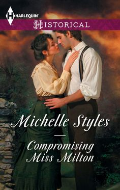 Michelle Styles:: Compromising Miss MIlton US cover, same image as UK. This is an Early Vicitorian Northumberland set novel, not a Western. One of my least favourite covers but I am very proud of the story.