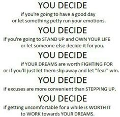 Its up to you!
