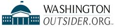 The Washington Outsider, providing thought-provoking commentary and analysis for solutions-driven debate