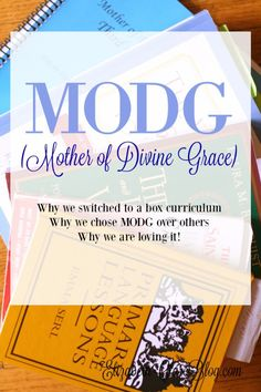 MODG why we switched to a boxed curriculum and why we chose Mother of Divine Grace for our Catholic homeschool.