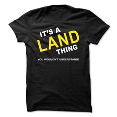 Its A Land Thing - #jean shirt #hoodie drawing. FASTER => https://www.sunfrog.com/Names/Its-A-Land-Thing-rjwug.html?68278