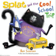 Splat and the Cool School Trip by Rob Scotton. A great back to school back