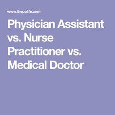 Physician Assistant vs. Nurse Practitioner vs. Medical Doctor