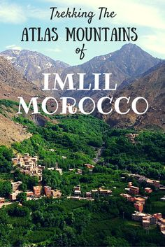 The peaceful village of Imlil is a perfect side trip when visiting Marrakesh, Morocco! There are abundant scenic hiking trails that range from single-day to multi-day treks for all fitness levels.