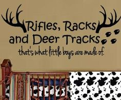 """Amazon.com: RIFLES RACKS, AND DEER TRACKS, THAT'S WHAT LITTLE BOYS ARE MADE OF ~ WALL DECAL 12"""" X 26"""": Everything Else"""