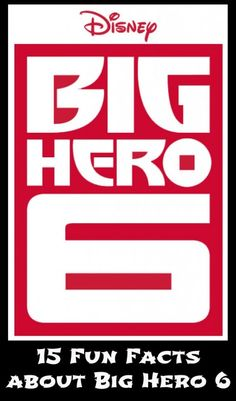 15 Fun Facts about Big Hero 6 - A Sparkle of Genius