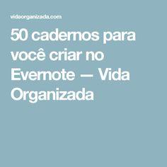 50 cadernos para você criar no Evernote — Vida Organizada