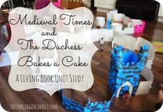 The Unplugged Family: The Duchess Bakes a Cake (and a Medieval Times Unity Study)