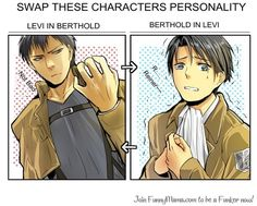 If Levi and Bertolt suddenly switched personalities, Erwin would be having so much fun and Reiner and Annie would be terrified.