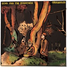 Echo & the Bunnymen / Crocodiles (1980)