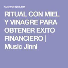RITUAL CON MIEL Y VINAGRE PARA OBTENER EXITO FINANCIERO | Music Jinni