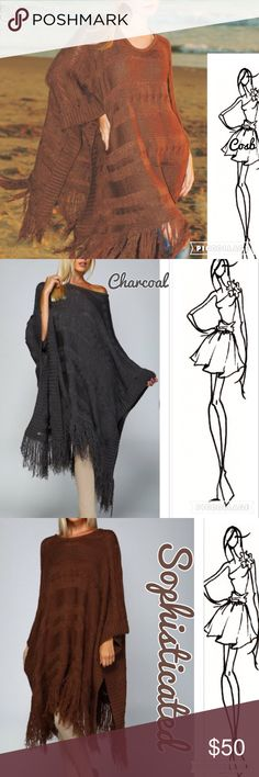 Sneak Peak...Gorgeous Maxi Ponchos Chocolate Brown or Charcoal Maxi Poncho. Ponchos ate sweater material w/small hanging fringes. So sophisticated & stylish. Very warm 2. Runs Small/Medium & Medium/Large. Please state color when purchasing. ✨Price is firm unless bundled COSB Sweaters Shrugs & Ponchos