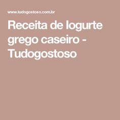 Receita de Iogurte grego caseiro - Tudogostoso