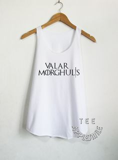 Valar Morghulis Tank Top Game of Thrones shirt T by AppleSmileTee