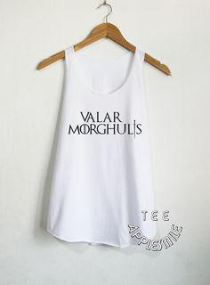 Valar Morghulis Tank Top Game of Thrones shirt T by AppleSmileTee
