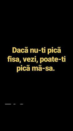 daca nu-ti pica fisa , vezi , poate-ti pica ma-sa :))) Let Me Down, Let It Be, Smile Everyday, Your Smile, Lol, Humor, Memes, Funny, Quotes