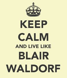 oh to be Blair for a day!
