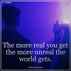 The more real....