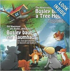 Bosley Builds a Tree House (Bosley baut ein Baumhaus): A Dual Language Book in German and English