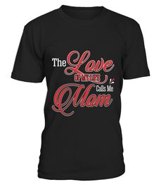 The Love Of Life Call Me Mom Mother Day T-Shirt