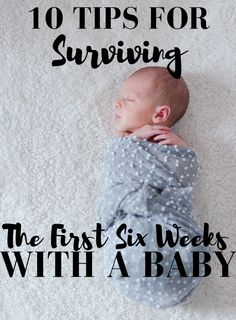 10 Tips for Surviving the First Six Weeks With a Baby