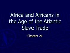 Africa And Africans In The Age Of The