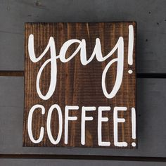 Coffee Hand Painted Sign, Hand Lettered Wood Sign for Home, Coffee Sign, Yay! Coffee!, Coffee Decor, Sign for Coffee Bar, Wood Coffee Sign by IvyandOrchid on Etsy