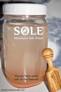 SOLE Himalayan Salt Water - Never Buy Minerals Again! - Simply and Naturally
