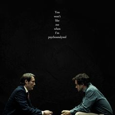 You won't like me when I'm psychoanalyzed. - Will Graham to Hannibal Lecter Hannibal Quotes, Hannibal Funny, Hannibal Tv Series, Nbc Hannibal, Hannibal Lecter, Hannibal Wallpaper, Beverly Katz, Sir Anthony Hopkins, Will Graham