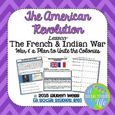 French and Indian War lesson and activities for your students • Students research the causes and effects of the French and Indian War and how it affected colonists in the British colonies. They'll learn about the Ohio River Valley, Albany Plan of Union, Benjamin Franklin, and the Proclamation of 1763!