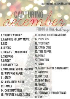 December Photo a day Challenge...I stink at taking pictures.  I think this would help me jump start things....keep your eyes out for my December Facebook postings.  I'm sure you can hardly wait!!