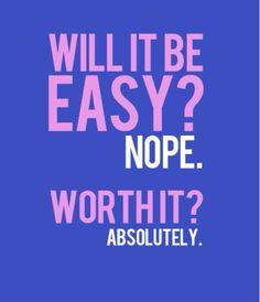 Isso será fácil? NÃO. Valerá a pena? Absolutamente SIM.