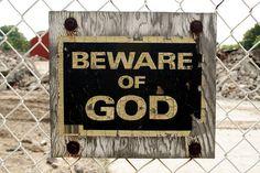 Beware of GOD.