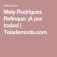 Mely Rodríguez Relinque: ¡A por todas!  |  Telademoda.com