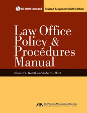 Law Office Policy & Procedures Manual, Sixth Edition