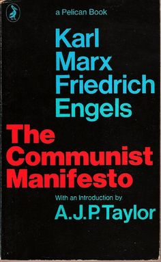 """MARX, K & ENGELS, F. The Communist Manifesto (with an introduction by A.J.P. Taylor) A Pelican Book (1972) Published by Penguin Books Ltd. Synopsis: """"The complete text of the political tract ehich has exercised so great an influence on the world in the past century. In a special introduction to this new edition A.J.P. Taylor charts the progress of the 'Manifesto' from persecuted obscurity to global reverence and examines the relevance of Marx's nineteenth-century ideas to the realities..."""""""