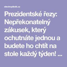 Prezidentské řezy: Nepřekonatelný zákusek, který ochutnáte jednou a budete ho chtít na stole každý týden! - electropiknik.cz