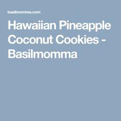 Hawaiian Pineapple Coconut Cookies - Basilmomma