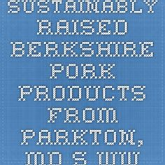 """Sustainably raised berkshire pork products from Parkton, MD s www.fergusonfamilyfarm.com   Last year's winner for """"Crowd Favorite"""" at the Ecoball!"""