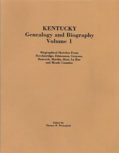 Kentucky Genealogy and Biography Volume 1 | Ancestral Trails . I have this one