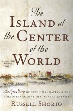 212 best read and recommended by adult librarians images on the island at the center of the world the epic story of dutch manhattan and the forgotten colony that shaped america great book on the impact the dutch fandeluxe Image collections