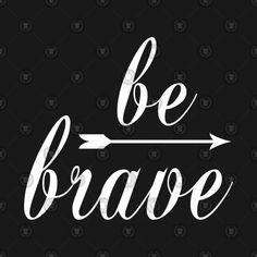 be brave tattoo Brave Wallpaper, Be Brave Tattoo, Brave Quotes, Quotes About Strength, Social Platform, Tattoo Quotes, Creative, Design, Etsy