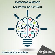 Exercitar a mente é fundamental para quem é publicitário. Isso aumenta a criatividade! #AlphaGraphics #VidadePublicitario