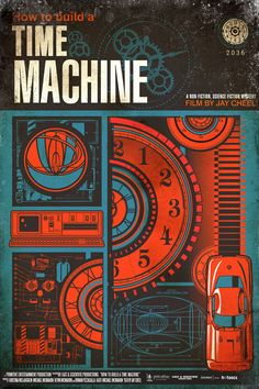 """OMG, How to build a Time Machine  (via OMG Posters!» Archive» Help Fund Jay Cheel's """"How To Build A Time Machine"""", Get A Jesse Philips Poster)"""