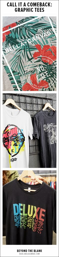 Call it a Comeback: Graphic Tees http://blog.bellacanvas.com/call-comeback-graphic-tees/