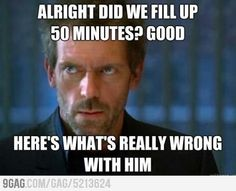 haha so true. But I love house Funny Quotes, Funny Memes, Hilarious, It's Funny, Funny Pics, Quotes Pics, Funniest Memes, Dr House Quotes, Dr House Meme