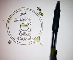God sustained and coffee stained  //tattoo idea//