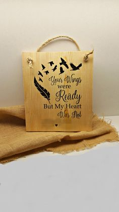 Your Wings Were Ready But My Heart Was Not - Memorial - Carved - Wood Sign - Name & Date - Loved One - Remembrance - In Memory - Commemorate by RandRSignsCreations on Etsy #WallDecor #Remembrance #HomeDecor #LovedOne
